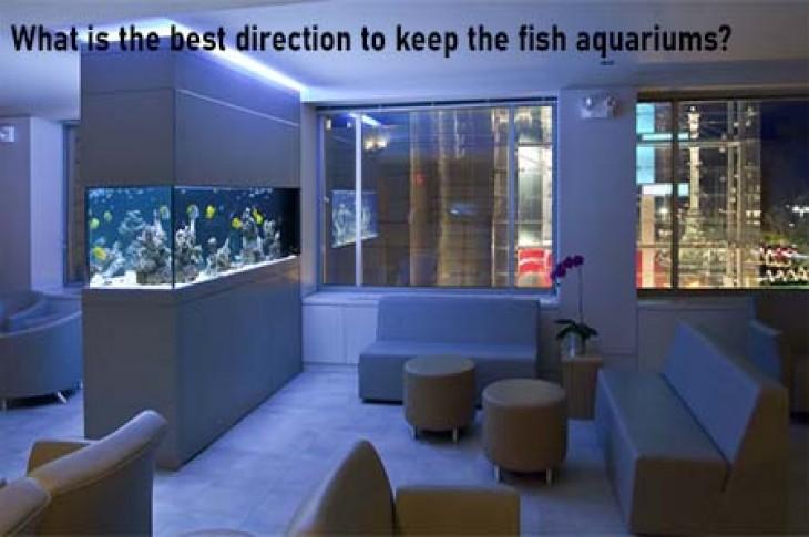 Fish Aquarium best direction